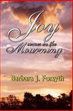 Joy Comes in the Mourning, Barbara Forsyth, 1463662246