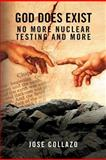 God Does Exist No More Nuclear Testing and More, Jose Collazo, 146915224X