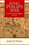King Philip's War : Civil War in New England, 1675-1676, Drake, James D., 1558492240