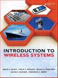 Introduction to Wireless Systems, Black, Bruce A. and DiPiazza, Philip S., 0132782243