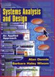 Systems Analysis and Design, Casebook, Dennis, Alan and Wixom, Barbara Haley, 0471362247