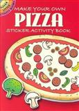 Make Your Own Pizza Sticker, Fran Newman-D'Amico, 0486452247