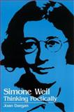 Simone Weil : Thinking Poetically, Dargan, Joan, 0791442241