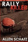 Rally Killer, Allen Schatz, 1466312246