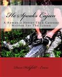 He Speaks Cajun, Dana Holyfield - Evans, 1483902242