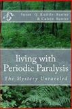 Living with Periodic Paralysis, Susan Knittle-Hunter, 1484062248