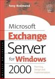 Microsoft Exchange Server for Windows 2000 : Planning, Design and Implementation, Redmond, Tony, 1555582249