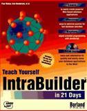 Teach Yourself IntraBuilder in 21 Days, Paul Mahar and Ken Henderson, 1575212242