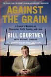 Against the Grain, Bill Courtney, 1602862249