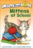 Mittens at School, Lola M. Schaefer, 0061702242