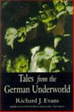 Tales from the German Underworld : Crime and Punishment in the Nineteenth Century, Evans, Richard J., 0300072244