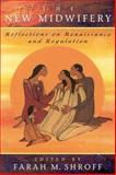 The New Midwifery : Reflections on Renaissance and Regulation, , 0889612242