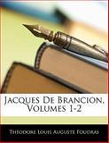Jacques de Brancion, Théodore Louis Auguste Foudras, 1142332241