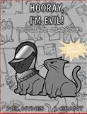 Hooray, I'm Evil!, Mel Hynes, 1484812247