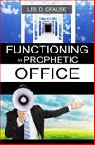 Functioning in Prophetic Office, Les Crause, 1500332240