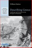 Describing Greece : Landscape and Literature in the Periegesis of Pausanias, Hutton, William, 0521072247