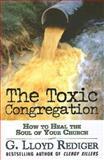 The Toxic Congregation, G. Lloyd Rediger, 0687332249