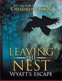 Leaving the Nest, Trevor C. Murray, 1483672247