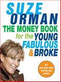 The Money Book for the Young, Fabulous and Broke, Suze Orman, 1594482241