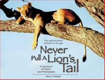 Never Pull a Lion's Tail, Barry J. Freeman, 1904722245
