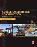 Accelerated Bridge Construction : Best Practices and Techniques, Ali Khan, Mohiuddin, 0124072240