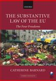 The Substantive Law of the EU : The Four Freedoms, Barnard, Catherine, 0199562245