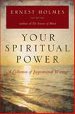 Your Spiritual Power, Ernest Holmes, 0399162240