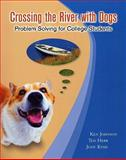 Crossing the River with Dogs : Problem Solving for College Students, Johnson, Steve and Herr, Ted, 0470412240