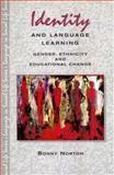 Identity and Language Learning : Gender, Ethnicity and Educational Change, Norton, Bonny, 0582382246