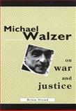 Michael Walzer on War and Justice, Orend, Brian, 0773522247