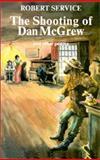 The Shooting of Dan McGrew, Robert Service, 0888392249