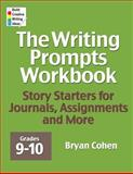 The Writing Prompts Workbook, Grades 9-10
