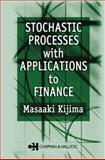 Stochastic Processes with Applications to Finance, Kijima, Masaaki, 1584882247