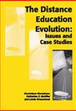 The Distance Education Evolution : Issues and Case Studies, Monolescu, Dominique and Schifter, Catherine, 1591402247