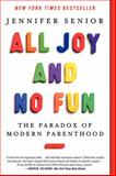 All Joy and No Fun, Jennifer Senior, 0062072242