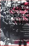The Crusade for Justice, Ernesto B. Vigil, 0299162249