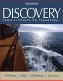 Discovery : From Sentence to Paragraph (with MyWritingLab), Kelly, William J. and Lawton, Deborah L., 0321452240