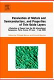 Passivation of Metals and Semiconductors, and Properties of Thin Oxide Layers : A Selection of Papers from the 9th International Symposium, Paris, France, 27 June 1 July 2005, , 0444522247