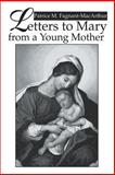 Letters to Mary from a Young Mother, Patrice Fagnant-MacArthur, 0595312241