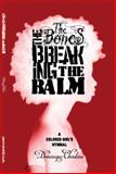The Bones, the Breaking, the Balm: a Colored Girl's Hymnal, Dominique Christina, 0990012247