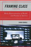 Framing Class : Media Representations of Wealth and Poverty in America, Kendall, Diana, 1442202246