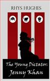 The Young Dictator: Book One - Jenny Khan, Rhys Hughes, 1495222241