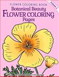 Botanical Beauty Flower Coloring Pages, Richard Hargreaves, 1499662246