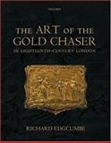 The Art of the Gold Chaser in Eighteenth-Century London 9780198172246