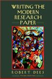 Writing the Modern Research Paper, Dees, Robert, 0205302246