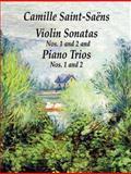 Violin Sonatas Nos. 1 and 2 and Piano Trios Nos. 1 and 2, Camille Saint-Saens, 048640224X