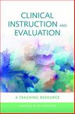 Clinical Instruction and Evaluation 3E : A Teaching Resource, O'Connor, 0763772240