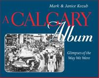 A Calgary Album, Mark Kozub and Janice Kozub, 0888822243