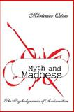 Myth and Madness : The Psychodynamics of Anti-Semitism, Ostow, Mortimer, 1560002247