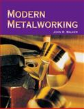 Modern Metalworking, John R. Walker, 1590702247